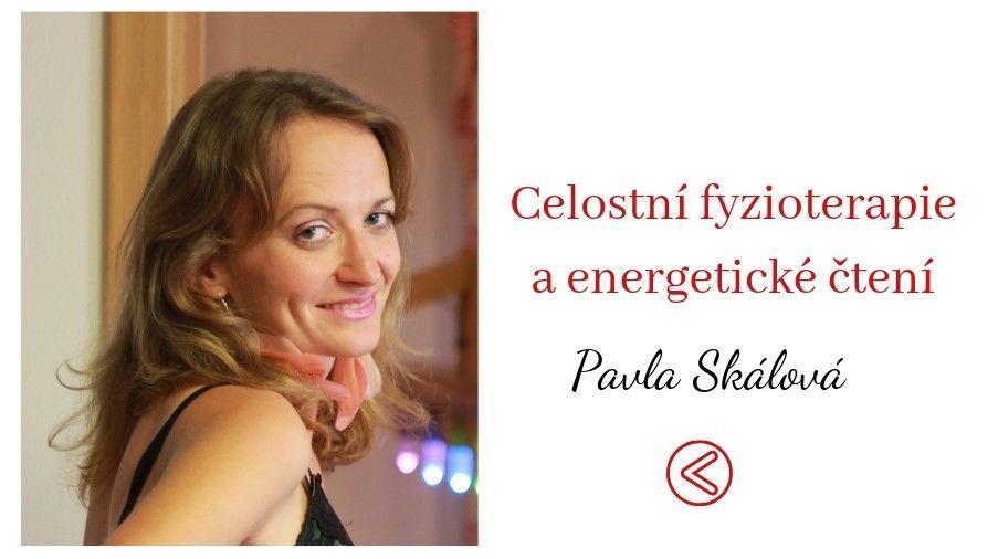 Pavla Skálová, Celostní fyzioterapi, energetické čtení